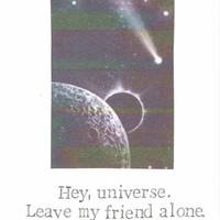 Hey Universe Leave My Friend Alone Card | Sympathy Get Well Soon Thinking Of You Depression Anxiety Funny Science Space Men Women