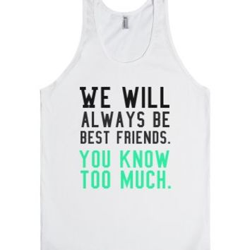 You Know Too Much-Unisex White Tank