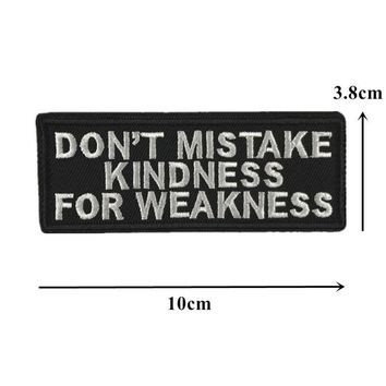 Don't Mistake Kindness For Weakness Sew On Biker Patch