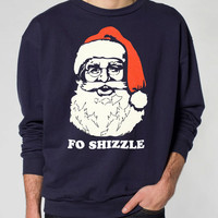 Ugly Christmas sweater -- Santa Claus Fo Shizzle -- pullover sweatshirt -- s m l xl xxl xxxl