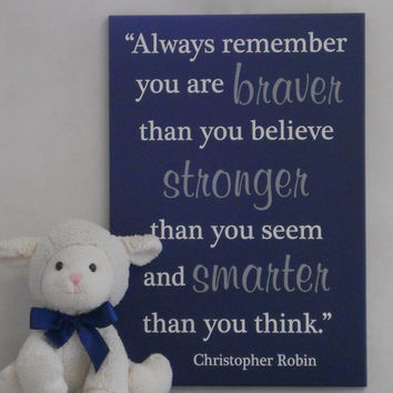 Navy Blue Nursery Wall Decor, Sign - Always remember you are braver then you believe stronger then you seem and smarter then you think