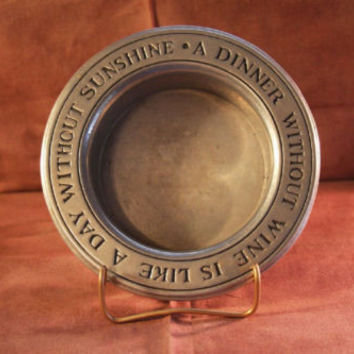 Wilton Pewter Plate Bowl  USA A DINNER WITHOUT WINE Is a Day without Sunshine