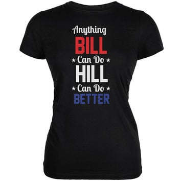 Election 2016 Clinton - Anything Bill Can Do Black Juniors Soft T-Shirt