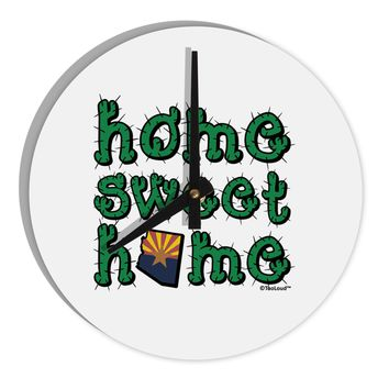 """Home Sweet Home - Arizona - Cactus and State Flag 8"""" Round Wall Clock  by TooLoud"""