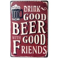 Drink good beer with good friends Wall Poster 20*30CM Metal Tin Sign Pub Club Gallery Poster tips Vintage Plaque Decor Plate New