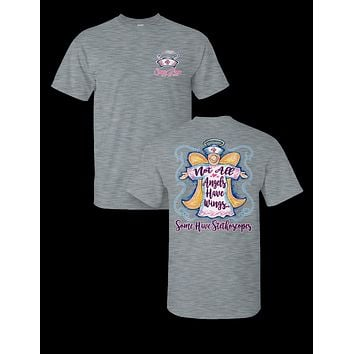 Sassy Frass Not All Angels Have Wings Some Have Stethoscopes Nurse Girlie T Shirt