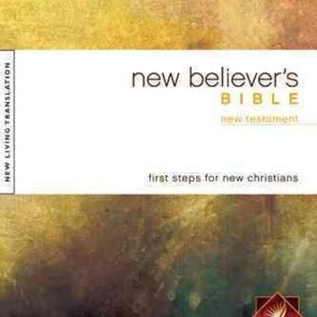 New Believer's Bible: New Living Translation, New Testament, First Steps For New Christians