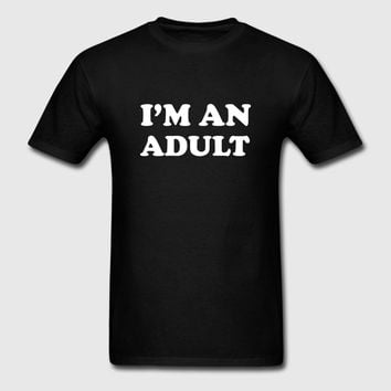 I'm An Adult T-Shirt | Spreadshirt