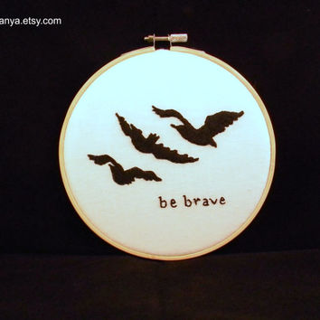 Diverent Fan Art, Embroidery Hoop Art, Tris Tattoo, Be Brave, Modern Embroidery