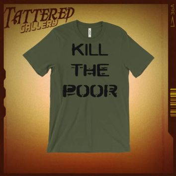 KILL THE POOR.  dead kennedys reference social commentary