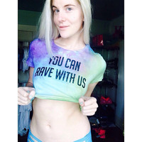 You Can Rave With Us Crop Top