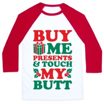 BUY ME PRESENTS & TOUCH MY BUTT