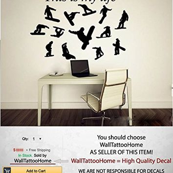 Snowboard Stickers Wall Decal This is My Life Sports Decor for Bedroom Vinyl Extreme Snowboarding Nursery Kids Room Mural Art MS780 (16 x 22)