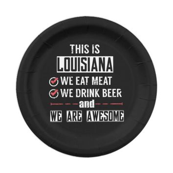 Louisiana Eat Meat Drink Beer Awesome Paper Plate