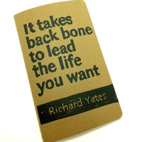JOURNAL with Richard Yates Quote It takes back by WordsIGiveBy