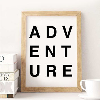 ADVENTURE, Inspirational poster, typography art, wall decor, mottos, graphic design, happy words, giclee art, inspiration, love quote, print