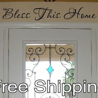BLESS THIS HOME - vinyl wall decal sticker home door quote art FREE SHIPPING!!!!