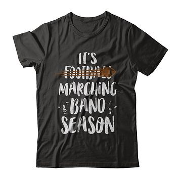 It's Marching Band Season Not Football Funny Music