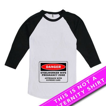 Funny Pregnancy T Shirt Baby Shower Gift Maternity Gifts Danger Steelworker Wife Shirt Pregnancy Zone American Apparel Unisex Raglan MAT-651
