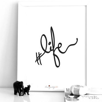 "Printable Art Typography Poster ""Life"" Motivational Print Home Decor Instant Download Inspirational Poster Scandinavian Print Handlettered"