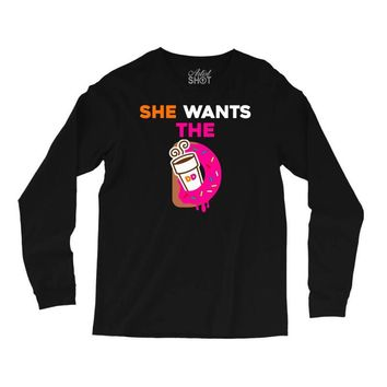 She Wants D - Dunkin Donuts Long Sleeve Shirts