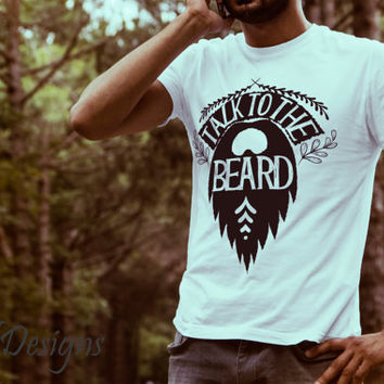 Talk To The Beard tshirt Mens Dad T-shirt gift Husband Anniversary father t shirt Uncle Brother tee shirt gift Holiday gift Tshirt for him M