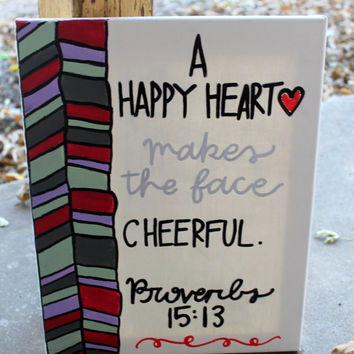 Proverbs 15:13 // happy heart and cheerful face // chevron border // 11x14 inch canvas