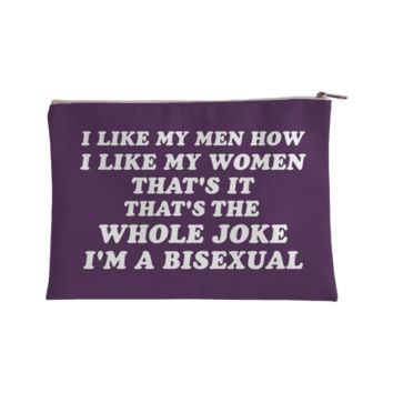 I Like My Men How I Like My Women Bisexual Accessory Bag