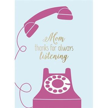 'Thanks for Always Listening' Mother's Day Greeting Card