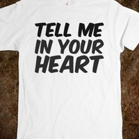 TELL ME IN YOUR HEART