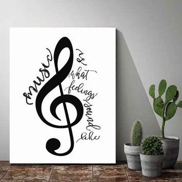Printable Word Art, Music Poster, Music Is What Feelings Sound Like, Music Print, Printable Women Gift, Instant Download, Printable Art