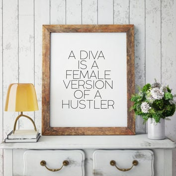 Hustle Quote Diva is a female version of a hustler print Wall art Printable Inspirational Quote Home Decor Dorm Office wall art college