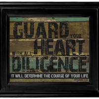 Guard Your Heart With All Diligence - Christian Print/Poster