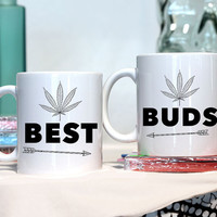 Best Buds - weed leaf - bff gift - couples gift - Ceramic coffee mug - funny sayings