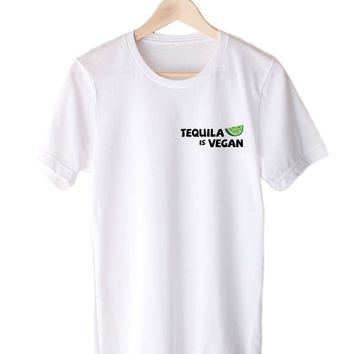 Tequila Is Vegan - Tee