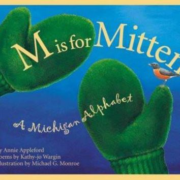 M Is for Mitten: A Michigan Alphabet (Discover America State By State. Alphabet Series)