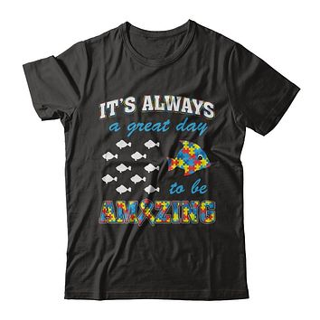 Autism It's Always A Great Day To Be Amazing