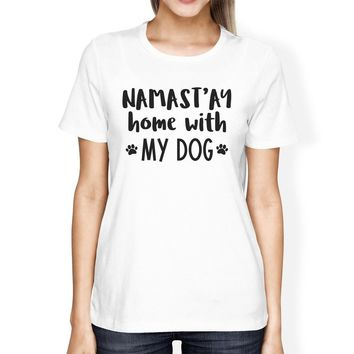 Namastay Home Women's White Crew Neck T-Shirt Unique Design For Her