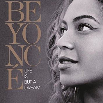Beyonce : Beyonc?: Life Is But a Dream