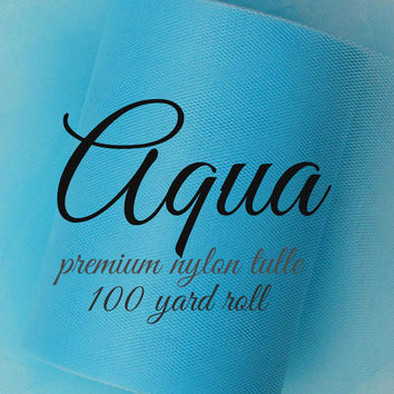 AQUA BLUE premium nylon tulle - 100yd rolls - tutu tulle - wedding tulle - tulle backdrops - tulle bows - decoration supplies