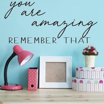 You Are Amazing Wall Decal Sticker