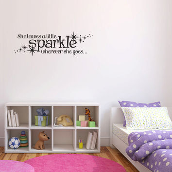 She Leaves a Little Sparkle Everywhere She Goes Vinyl Wall Words Decal Sticker