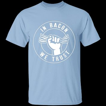 In Bacon We Trust T-Shirt