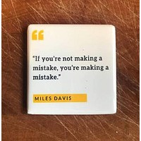 If You're Not Making A Mistake, You're Making A Mistake Magnet in Yellow, Black and White