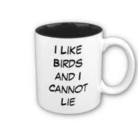 I Like Birds and I Cannot Lie Mug from Zazzle.com