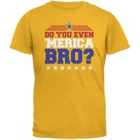 4th Of July Do You Even 'Merica Bro? Gold Adult T-Shirt