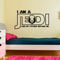 I Am A Jedi Like My Father Befor Me Star Wars Wall Decal Quote Children Kids Teens Boys Room Bedroom Dorm Baby Star Wars Art Home Decor Q181