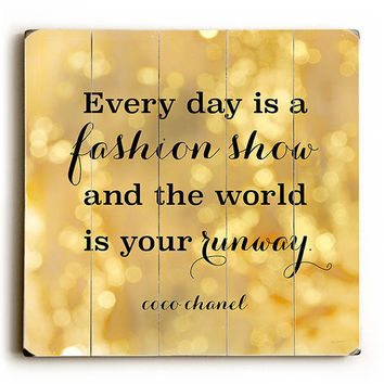 """""""The World Is Your Runway"""" Coco Chanel Quote by Artist Sue Schlabach Wood Sign"""