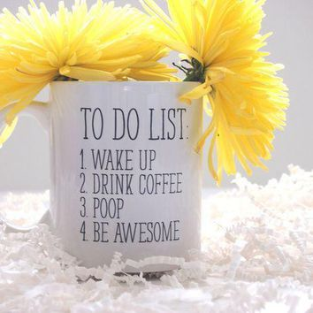 ESBONIS To Do List Wake Up Drink Coffee Poop Be Awesome Funny Quote Coffee Mug, Motivational Mug, Fun Mugs, Funny Gift