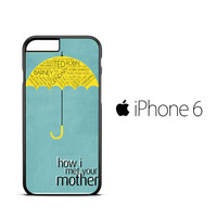 How I Met Your Mother American Sitcom Ted Mosby Romance A1568 iPhone 6 Case